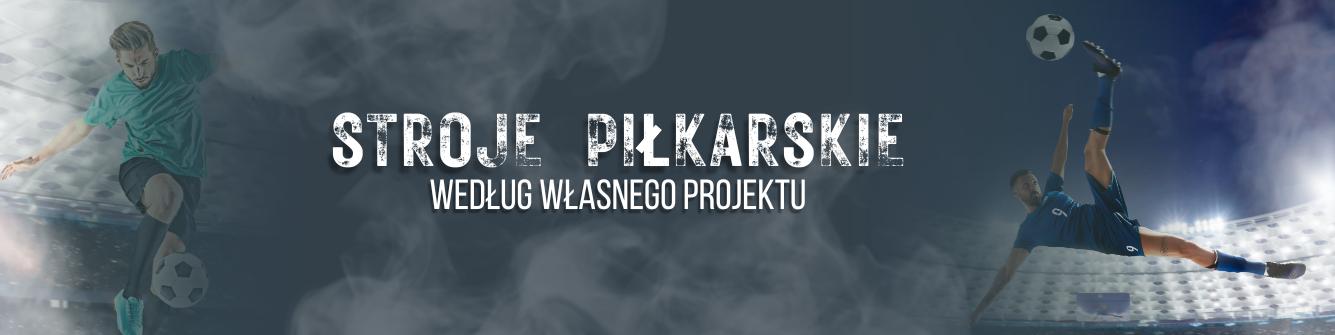 Stroje piłkarskie z własnym nadrukiem - projekt - StrojeSportowe.eu